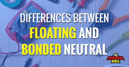 Differences Between Bonded and Floating Neutral Generators