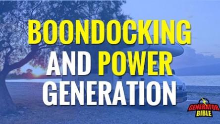 Generators and Boondocking. 101.
